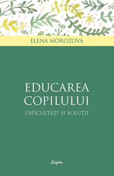 Educarea copilului, dificultati si solutii