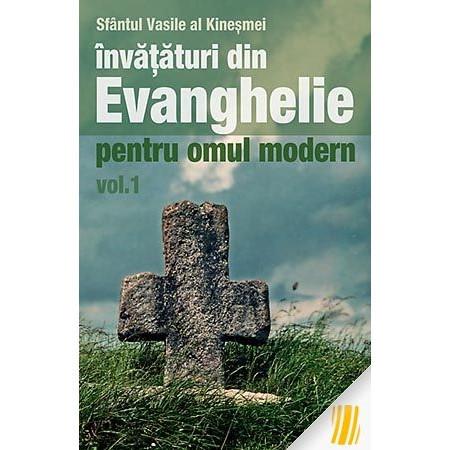 Invataturi din evanghelie pentru omul modern - Vol 1