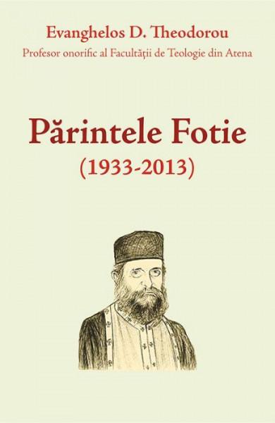 Parintele Fotie (1933-2013)