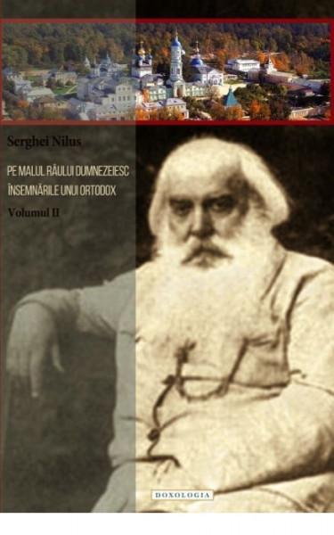 Pe malul raului dumnezeiesc. Insemnarile unui ortodox - Vol. 2