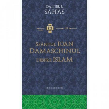 Sfântul Ioan Damaschinul despre Islam -STUDII 18