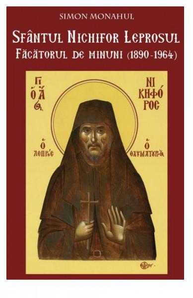 Sfantul Nichifor Leprosul, facatorul de minuni (1890-1964)