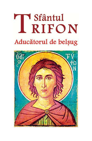 Sfantul Trifon - Aducatorul de belsug