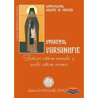 Staretul Varsanufie - Sfaturi catre monahi si omilii duhovnicesti