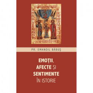 Emotii, afecte ai sentimente in istorie
