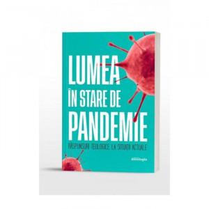 Lumea in stare de pandemie. Raspunsuri teologice la situatii actuale