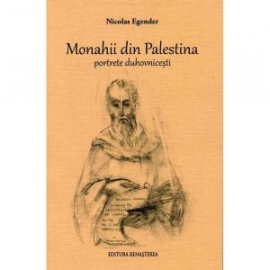Monahii din Palestina. Portrete duhovnicesti
