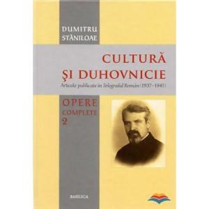 Opere complete - Volumul 2 - Cultura si duhovnicie
