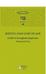 P.S.B. Vol. 18, Omilii la Evanghelia dupa Ioan, Vol. 2
