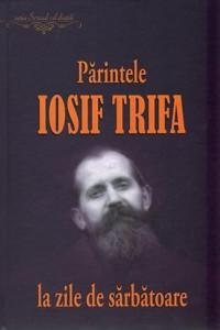 Parintele Iosif Trifa la zile de sarbatoare