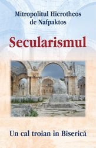 Secularismul. Un cal troian in Biserica