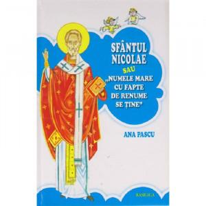 """Sfantul Nicolae sau """"Numele mare cu fapte de renume se tine"""""""