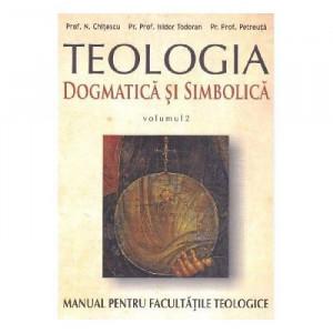 Teologia dogmatica si simbolica. Manual pentru facultati vol. II