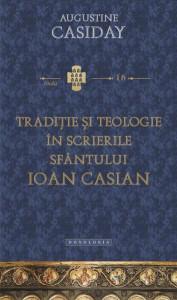 Traditie si teologie in scrierile Sfantului Ioan Casian