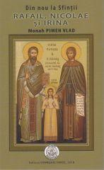 Din nou la Sfintii Rafail, Nicolae si Irina