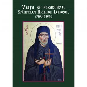 Viata si paraclisul Sfantului Nichifor Leprosul (1890-1964)