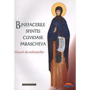 Binefacerile Sfintei Cuvioase Parascheva - Marturii ale inchinatorilor