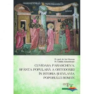 Cuvioasa Parascheva, Sfanta populara a Ortodoxiei in istoria si evlavia poporului