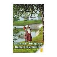 Educarea - Invatarea - Recreerea copilului din punct de vedere pedagogic crestin