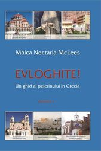 Evloghite! Un ghid al pelerinului in Grecia - Volumul 1