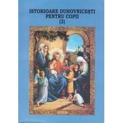 Istorioare duhovnicesti pentru copii - Vol. 2