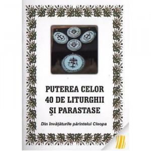 Puterea celor 40 de liturghii si parastase. Din invataturile parintelui Cleopa