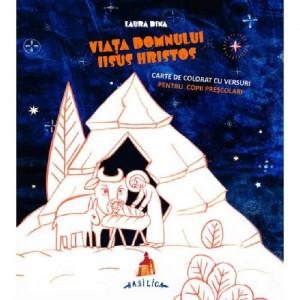 Viata Domnului Iisus Hristos – Carte de colorat cu versuri pentru copii prescolari