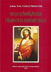 Viata si invatatura Parintelui Arsenie Boca