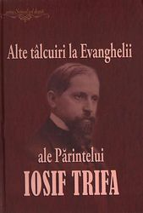 Alte talcuiri la Evanghelii ale Parintelui Iosif Trifa
