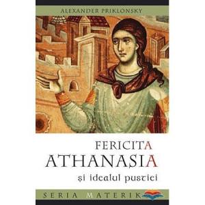 Fericita Athanasia si idealul pustiei