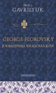 George Florovsky si renasterea religioasa rusa