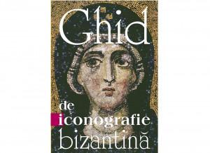 Ghid de iconografie bizantina