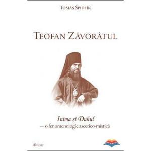 Inima si Duhul in invatatura Sfantului Teofan Zavoratul. O fenomenologie ascetico-mistica