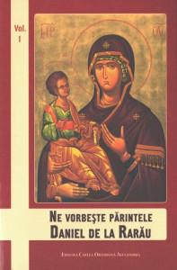 Ne vorbeste Parintele Daniel de la Rarau - Vol. 1