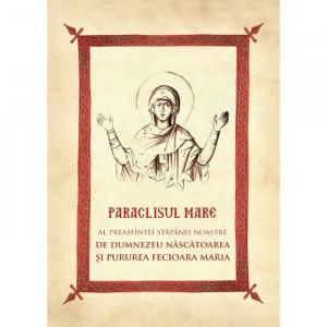 Paraclisul mare al Preasfintei Născătoare de Dumnezeu și Pururea Fecioara Maria