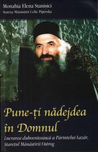 Pune-ti nadejdea in Domnul. Lucrarea duhovniceasca a Parintelui Lazar, staretul Manastirii Ostrog