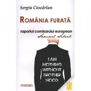 Romania furata - raportul comisarului european Samuel Scheib