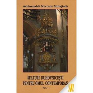 Sfaturi duhovnicesti pentru omul contemporan - Vol. 1