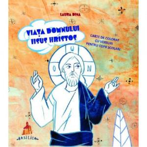 Viața Domnului Iisus Hristos. Carte de colorat cu versuri pentru copii scolari