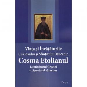 Viata si invataturile Cuviosului si Sfintitului Mucenic Cosma Etolianul Luminatorul Greciei si Apostolul saracilor
