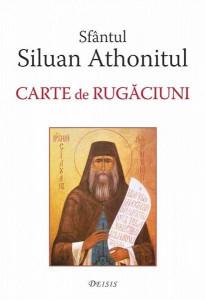 Sfantul Siluan Athonitul - Carte de rugaciuni