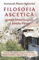 Filosofia ascetica potrivit Sfintei Scripturi si Sfintilor Parinti