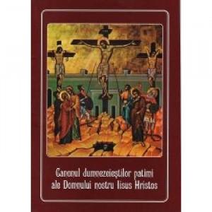Canonul dumnezeiestilor patimi ale Domnului nostru Iisus Hristos