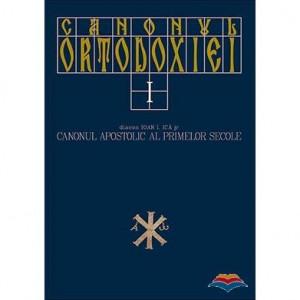 Canonul Ortodoxiei - Vol. 1 - Canonul apostolic al primelor secole