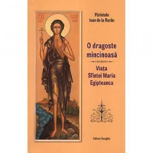 O dragoste mincinoasa. Viata Sfintei Maria Egipteanca