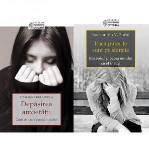Pachet promotional: Daca puterile sunt pe sfarsite. Razboiul si pacea omului cu el insusi + Depasirea anxietatii. Cum se naste pacea in suflet