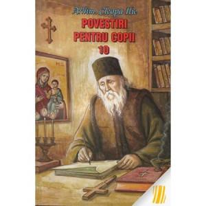 Povestiri pentru copii de Parintele Cleopa - Vol. 10