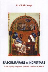 Rascumparare si indreptare. Scurte explicatii exegetice la Apostolul Duminicilor de peste an