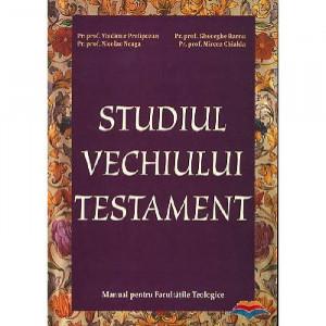 Studiul Vechiului Testament. Manual pentru Facultatile Teologice