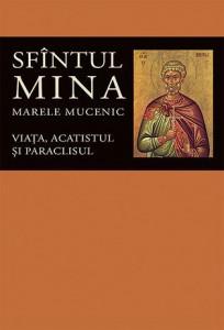 Viata, acatistul si paraclisul Sfantului Mare Mucenic Mina
